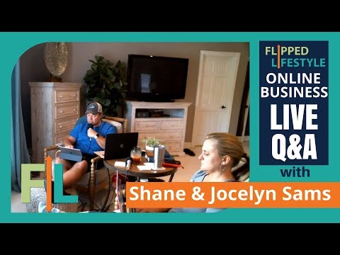 Flipped Lifestyle Online Business Q&A with Shane & Jocelyn Sams (06-15-2018)