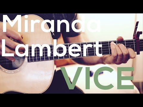 Miranda Lambert - Vice - Guitar Lesson (Chords and Strumming)