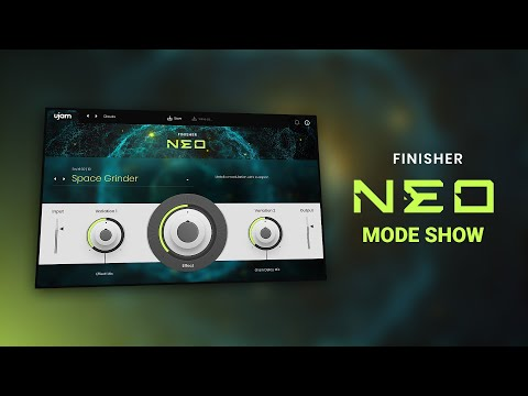 Finisher NEO Mode Show   Audio Effect Plug-in by UJAM