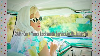 24 Hr Car + Truck Locksmith Service in Mt.Juliet Tn