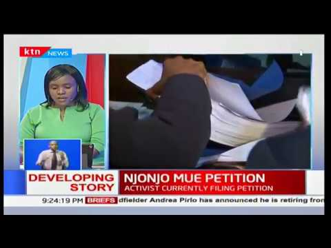 Developing Story: Activist Njonjo Mue files  petition