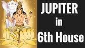 Jupiter In 6 House Vedic Astrology