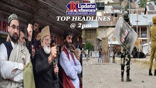 Jkupdate top headlines @ 2pm may 28  2017
