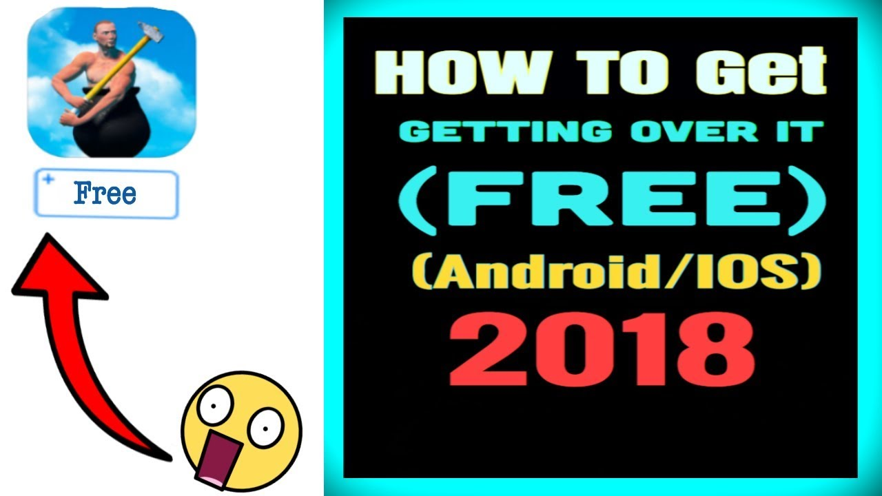 How To Get Getting Over It Free On Mobile Working 2018 Andoid Ios
