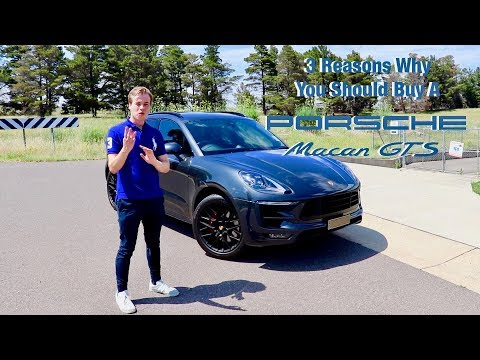 3 Reasons Why You Should Buy A 2018 Porsche Macan Gts Youtube