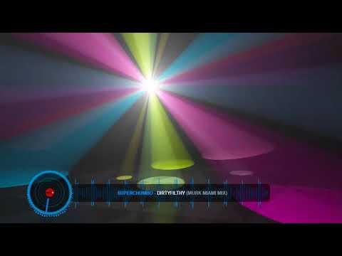 SuperChumbo feat Celeda - Dirty Filthy Murk Miami mix