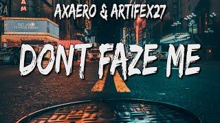 Axaero & Artifex27 - Don't Faze Me (Lyrics)