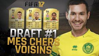 FIFA 17 - FUT DRAFT #1 - MES CHERS VOISINS !