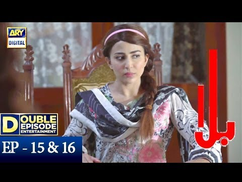 Balaa Episode 15 & 16 - 22nd October 2018 - ARY Digital Drama