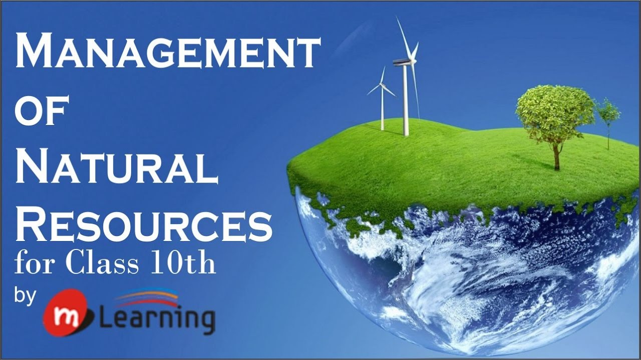 Management Of Natural Resources: What are Natural