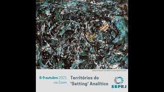Territórios do 'Setting' Analítico - 08/10/2021