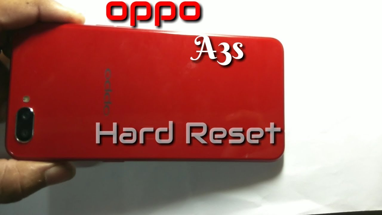 Oppo A3s Hard Reset pattern and password