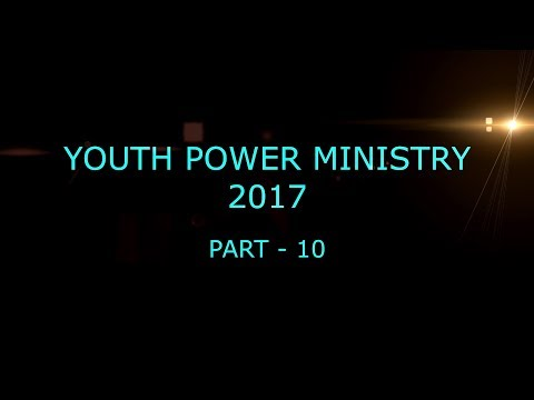 Youth Power Ministry 2017 (Part-10)