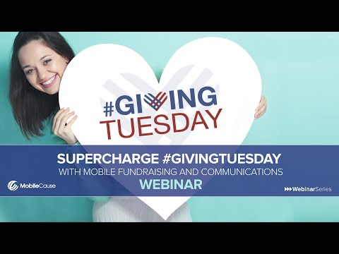 Supercharge #GivingTuesday with Mobile Fundraising and Communications Webinar