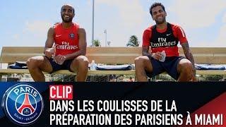 DANS LES COULISSES DE LA PRÉPARATION DES PARISIENS À MIAMI