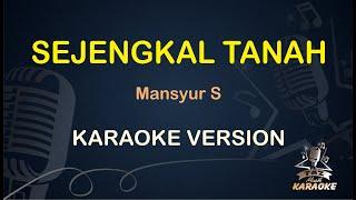 Download lagu Sejengkal Tanah Mansyur S ( Karaoke Dangdut Koplo ) - Taz Musik Karaoke