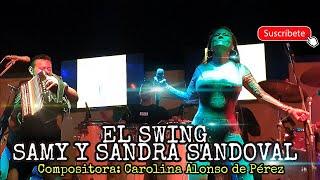 EL SWING 2020 - SAMY Y SANDRA SANDOVAL --- SUSCRÍBETE