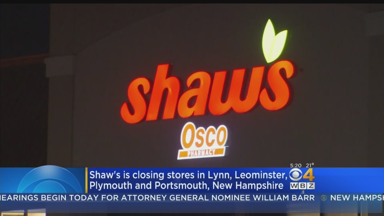 Shaw's Closing Stores In Lynn, Leomisnter, Plymouth & Portsmouth, NH