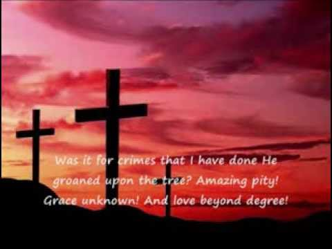 At The Cross by Haven ( Alas And Did My Saviour Bleed) Lyrics