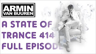 Armin Van Buuren - A State of Trance 414 - Full Episode