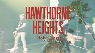 "Hawthorne Heights ""Holy Coast"""