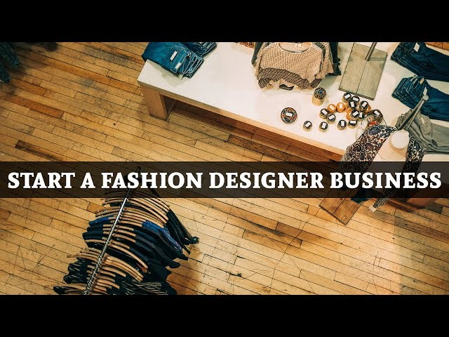 How To Start Fashion Designer Business 5 Tips To Start A Successful Fashion Business Youtube