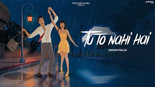 Tu To Nahi Hai (Sanam Malik) Mp3 Song Download