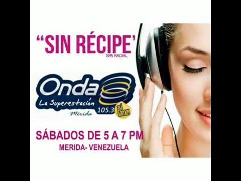 Sin Recipe Programa Radial en Onda Merida 105.3FM y Viviendo Radio