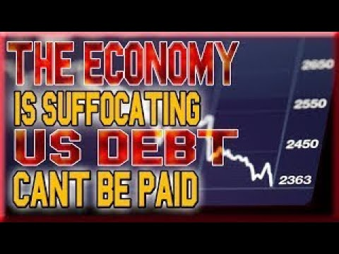 The Economy Is Suffocating US Debt cant be paid