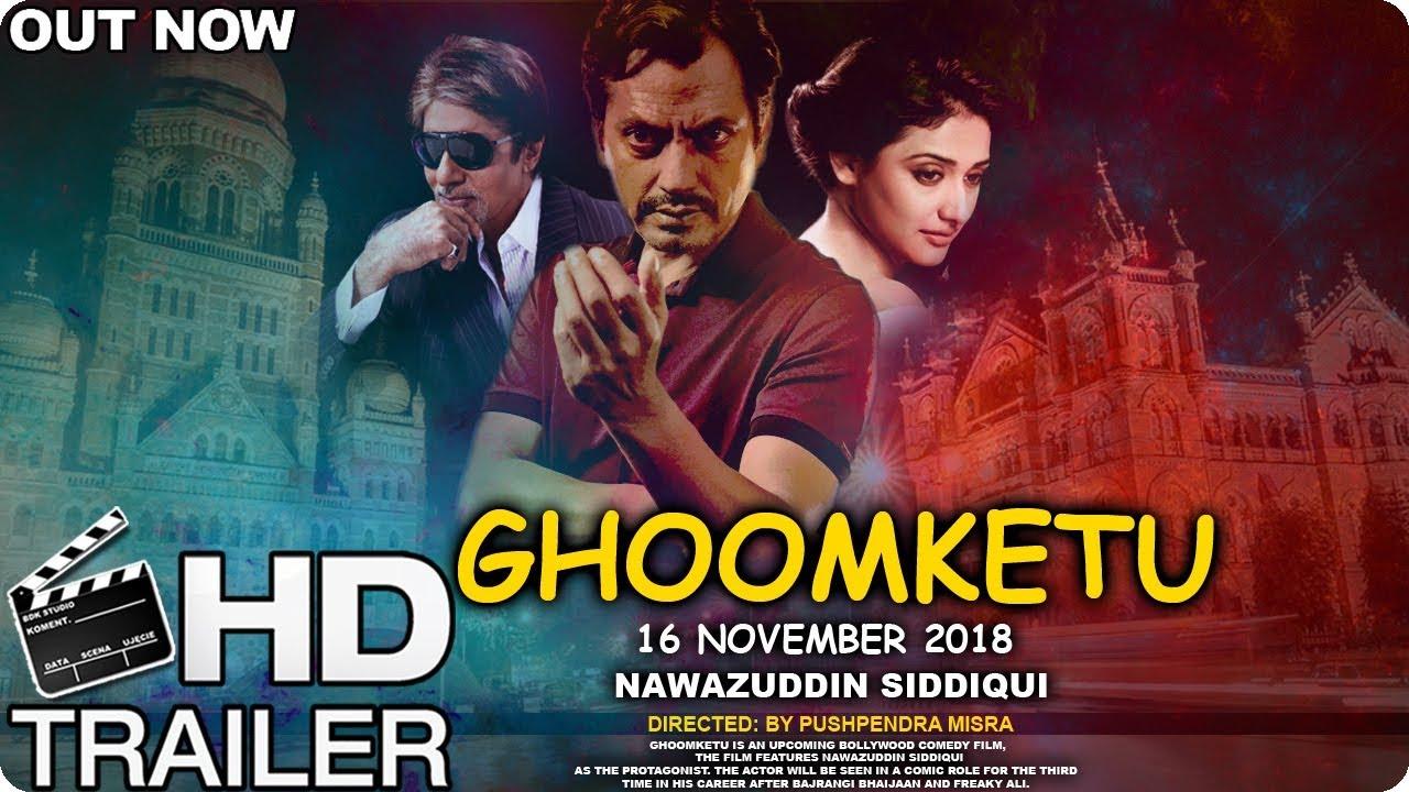Ghoomketu Movie Official Trailer   Nawazuddin Siddiqui   Amitabh ...