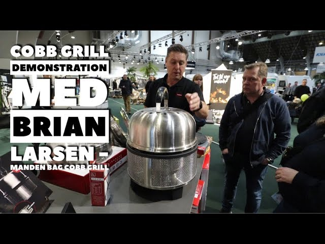 Cobb Grill  demonstration med manden bag Cobb