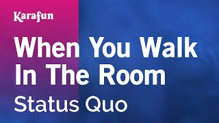Karaoke When You Walk In The Room - Status Quo *