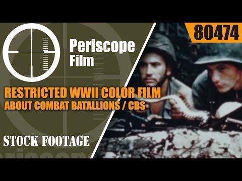 RESTRICTED WWII COLOR FILM ABOUT COMBAT BATALLIONS / CBS  80474