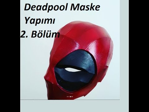 Deadpool Maske Yapimi 2 Bolum Youtube