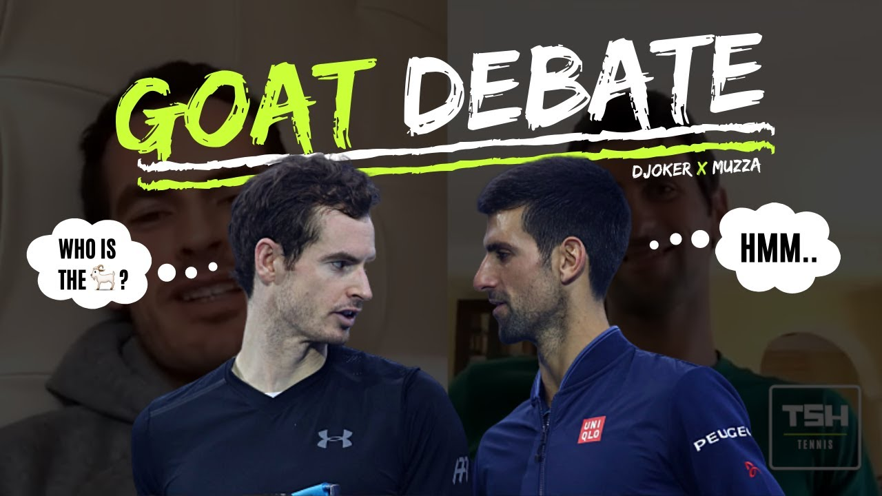 Who S The Goat Andy Murray Novak Djokovic Debate On Ig Live Youtube