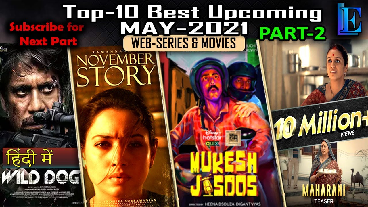 Best-10 MAY-2021 Upcoming Pt-2 Web Series & Movies with Releasing Date #Radhe #Maharani #thriller