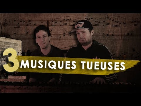 3 MUSIQUES TUEUSES !