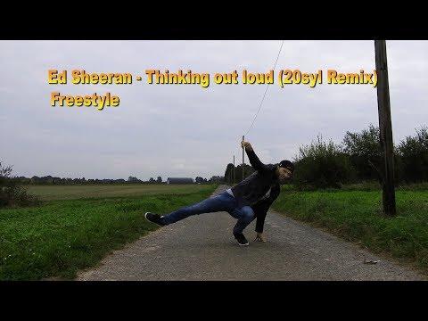 Ed Sheeran - Thinking out loud(20syl remix) FREESTYLE