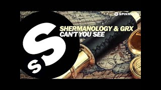 Shermanology & GRX - Can't You See (OUT NOW)