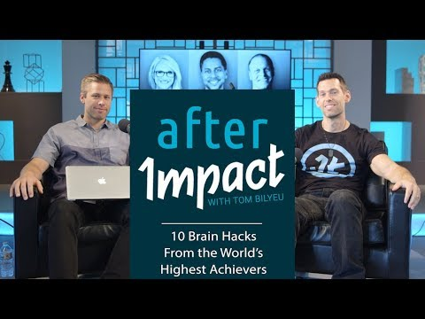 After Impact: 10 Brain Hacks from the World's Highest Achievers
