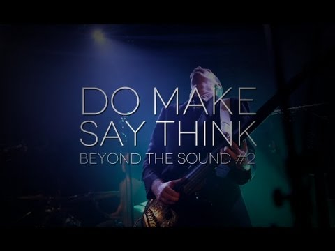 [Beyond The Sound #2] Do Make Say Think