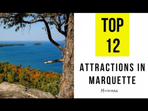 Top 12. Tourist Attractions in Marquette, Michigan