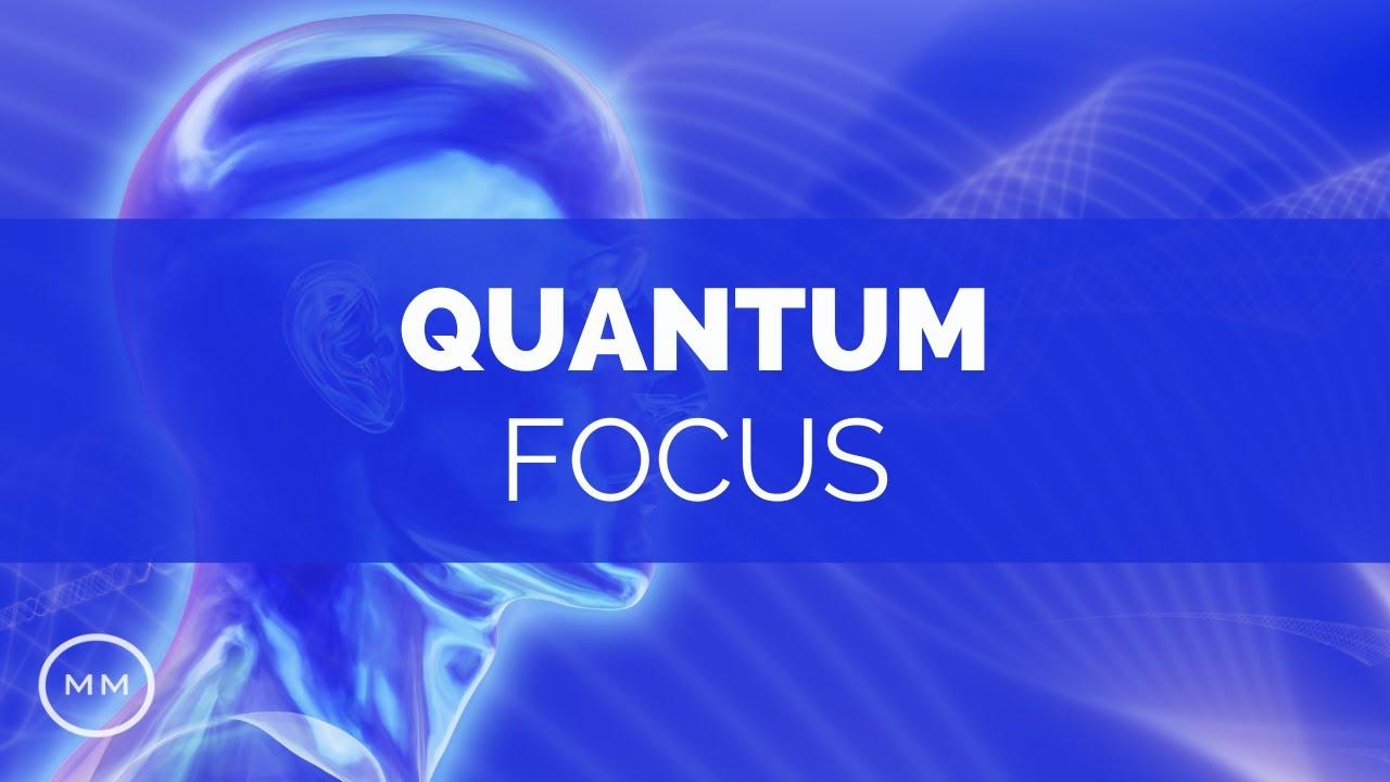 Quantum Focus - Increase Focus, Concentration, Brain Power - Isochronic  Tones - Focus Music