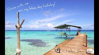 Hello! Beautiful - Blue Sky Holiday
