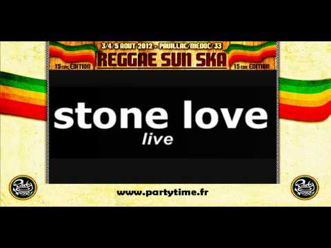 STONE LOVE - Live Audio at Reggae Sun Ska 2012 by Partytime.fr