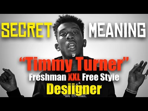 Desiigner - Timmy Turner Secret Song Meaning And Lyrics Review - XXL Freshman Freestyle