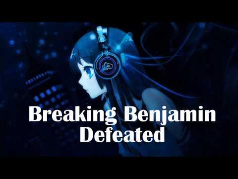 Nightcore - Defeated [Breaking Benjamin]