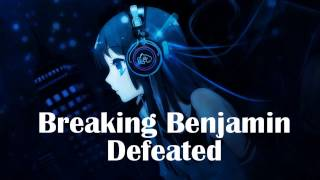 Nightcore - Defeated [Breaking Benjamin]