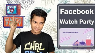 What Is Facebook Watch Party | How To Create FB Watch Party | Facebook Latest Feature [Hindi]