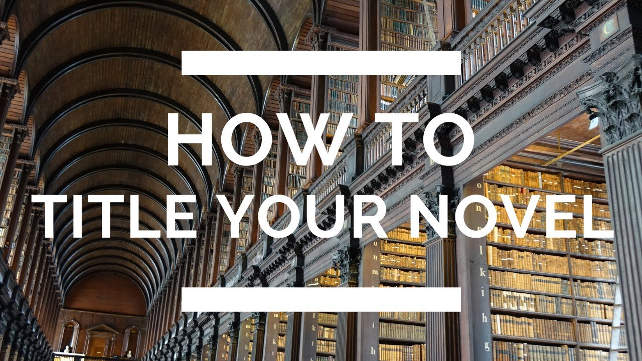 How to Title Your Novel (All Genres)